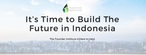 [Press Release] Silicon Valley-based Founder Institute Launches Pre-Seed Startup Accelerator in Indonesia